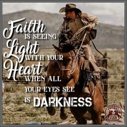 Faith Is Seeing Light With Your Heart
