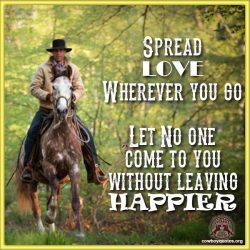 Spread LOVE Wherever you go. Let No one come to you without leaving HAPPIER