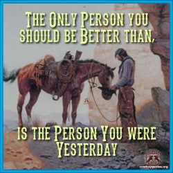 the only person you should be better than is the person you were yesterday