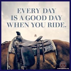 Every day is a good day when you ride.