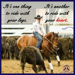 It's one thing to ride with your legs. It's another to ride with your heart.